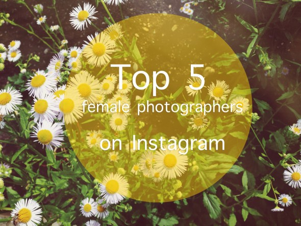 Top 5 Female Photographers on Instagram